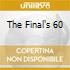 THE FINAL'S 60