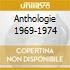 ANTHOLOGIE 1969-1974