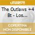 The Outlaws +4 Bt - Los Hombres Malo