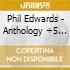 Phil Edwards - Anthology +5 Bt