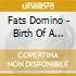 Fats Domino - Birth Of A Legend