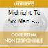 MIDNIGHT TO SIX MAN - 3CD+4EP