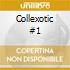 COLLEXOTIC #1