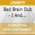 Bad Brain Dub - I And I Survive (dub)