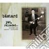 CD - BASTARD - YET RELOADED
