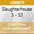 Slaughterhouse 3 - S3
