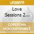 LOVE SESSIONS VOL.2
