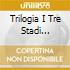 TRILOGIA I TRE STADI DELL'UOMO