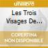 LES TROIS VISAGES DE L'ORGUE DE DOLE