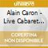 Alain Caron - Live Cabaret De Montreal