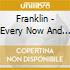 Franklin - Every Now And Then