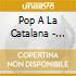 POP A LA CATALANA - JAZZ, BOSSA & GRROVY