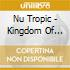 Nu Tropic - Kingdom Of Love
