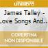 James Talley - Love Songs And The Blues