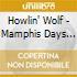 Howlin' Wolf - Mamphis Days Vol.2