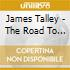 James Talley - The Road To Torreon