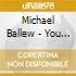 Michael Ballew - You Better Hold On