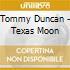 Tommy Duncan - Texas Moon