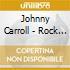 Johnny Carroll - Rock Baby, Rock It
