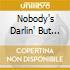 NOBODY'S DARLIN' BUT MINE