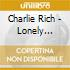 LONELY WEEKENDS 1958-1962 - RICH CHARLIE