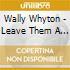 Wally Whyton - Leave Them A Flower Minus