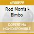 Rod Morris - Bimbo