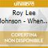 Roy Lee Johnson - When A Guitar Plays Blues