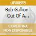 Bob Gallion - Out Of A Honky Tonk