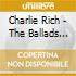 Charlie Rich - The Ballads Of...
