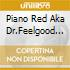 Piano Red Aka Dr.Feelgood - Rocks
