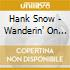 Hank Snow - Wanderin' On The Best Of