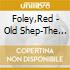 OLD SHEP/THE RED FOLEY RE
