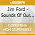 Jim Ford - Sounds Of Our Time