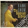 Hank Snow - The Goldrush Is Over