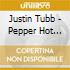 Justin Tubb - Pepper Hot Baby