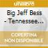 Big Jeff Bess - Tennessee Home Brew