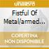 FISTFUL OF METAL/ARMED AND...