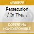 PERSECUTION / IN THE SIGN OF EVIL