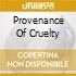 PROVENANCE OF CRUELTY