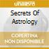 SECRETS OF ASTROLOGY