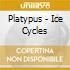 Platypus - Ice Cycles