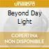 BEYOND DAY LIGHT