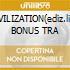UNCIVILIZATION(ediz.lim.+3 BONUS TRA