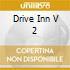 DRIVE INN V 2