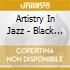 Artistry In Jazz - Black Lion Sampler