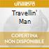 TRAVELLIN' MAN