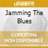 JAMMING THE BLUES