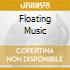 FLOATING MUSIC