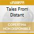TALES FROM DISTANT